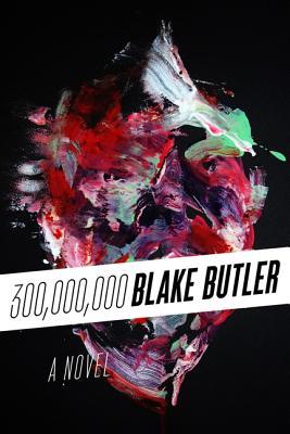 300,000,000 By Butler, Blake
